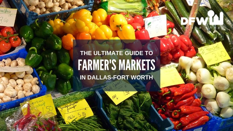 The Ultimate Guide to Farmers Markets in Dallas-Fort Worth