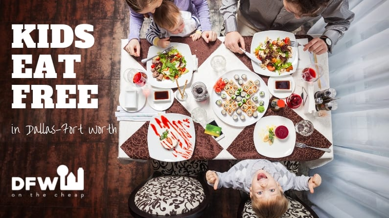 kids eat free in dallas-fort worth