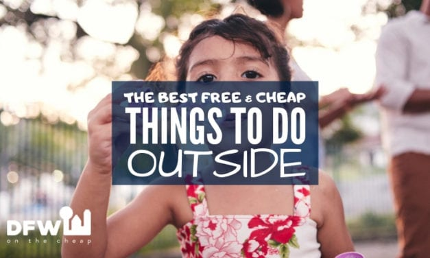 The Best Free & Cheap Things to Do Outside in Dallas-Fort Worth