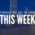 Things to Do in Dallas-Fort Worth This Week (December 9-15): Free and Cheap Events