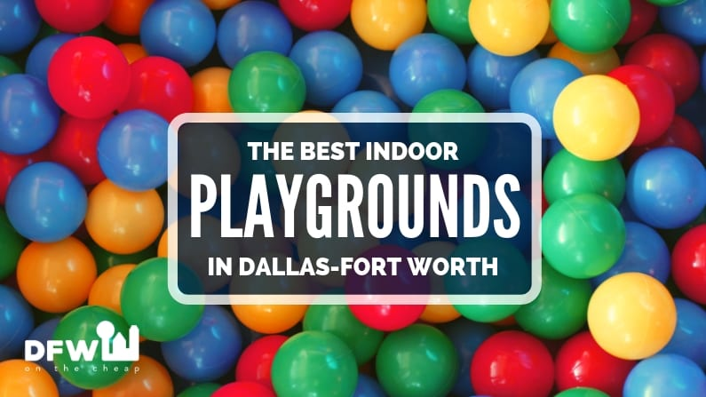 The Best Indoor Playgrounds in Dallas-Fort Worth