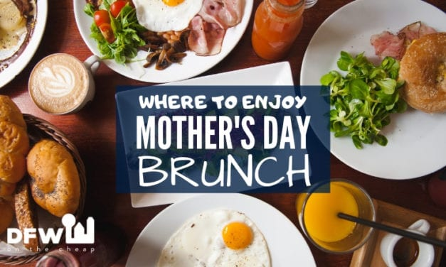 Where to Enjoy Mothers Day Brunch in DFW