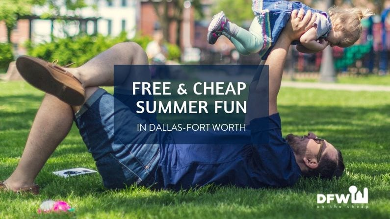 Free & Cheap Things to Do in Dallas-Fort Worth This Summer (2019)
