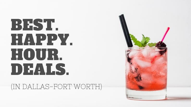 The Best Happy Hour Deals in Dallas-Fort Worth