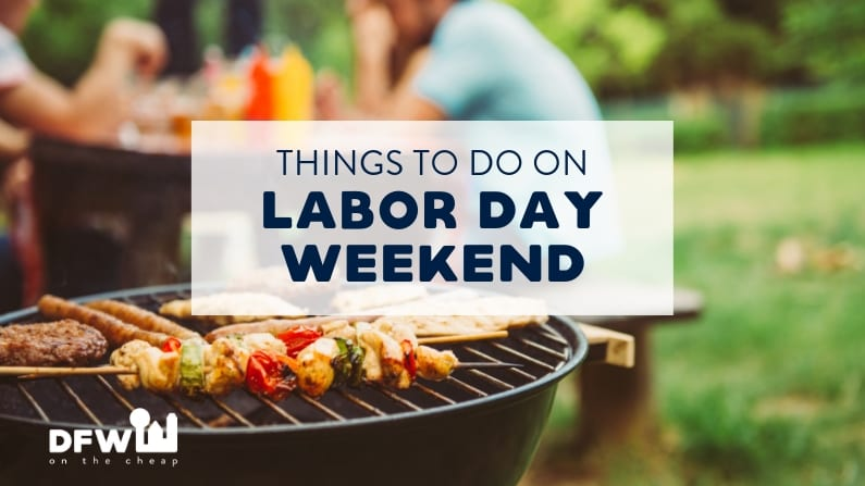 The Best Things to Do Labor Day Weekend in DFW