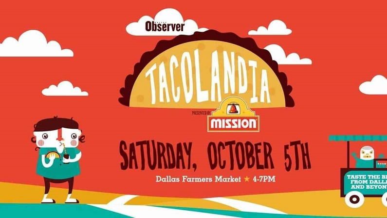 Get Discounted Tickets To Dallas Observer's Tacolandia 2019 This Weekend