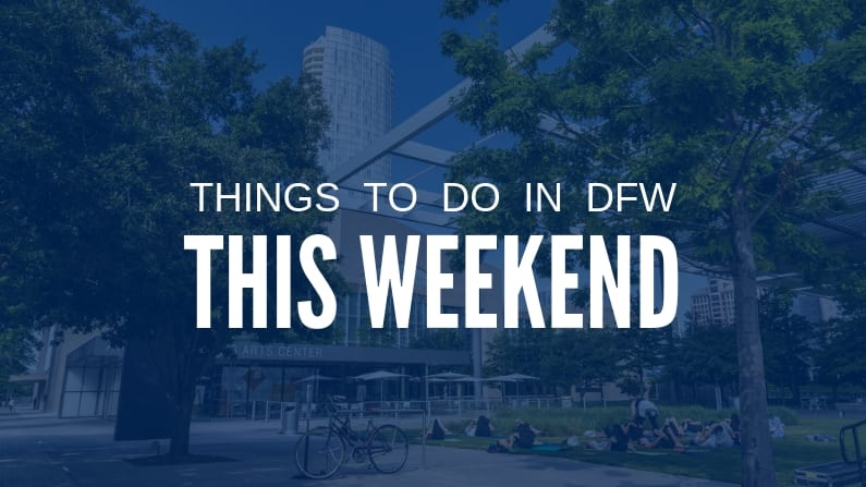 Things to Do in Dallas-Fort Worth This Weekend (July 10-12): Free & Cheap Events