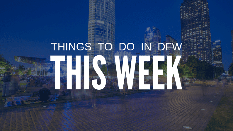things to do in DFW this week