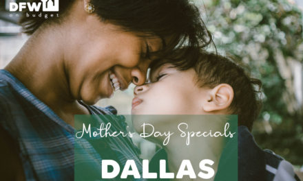 Mother's Day Specials in Dallas: Best Freebies and Deals in 2021