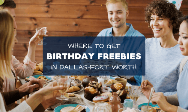 Where You Can Get Birthday Freebies in Dallas-Fort Worth
