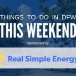 Things to Do in Dallas-Fort Worth This Weekend (May 22-24): Free and Cheap Events