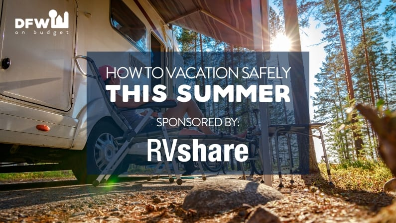 How to Vacation Safely This Summer During Uncertain Times