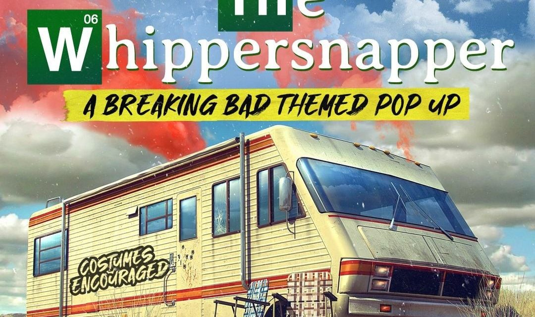 A Breaking Bad Pop Up Event is Coming to The Whippersnapper